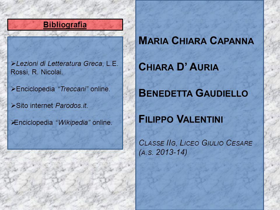 Maria Chiara Capanna Chiara D' Auria Benedetta Gaudiello