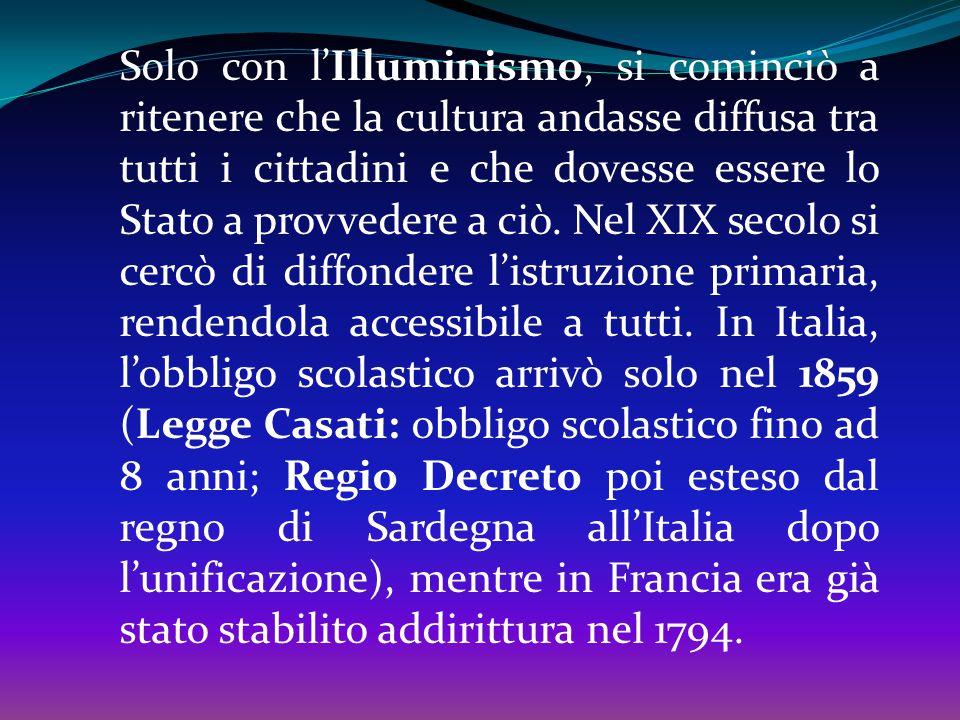 Solo con l'Illuminismo, si cominciò a ritenere che la cultura andasse diffusa tra tutti i cittadini e che dovesse essere lo Stato a provvedere a ciò.