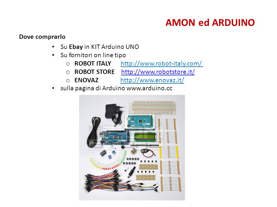 AMON ed ARDUINO Dove comprarlo Su Ebay in KIT Arduino UNO