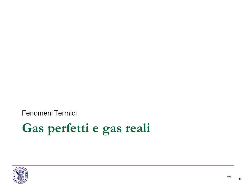 Gas perfetti e gas reali