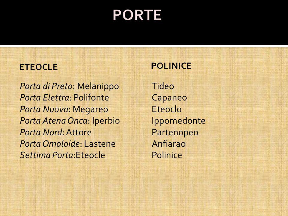 PORTE Eteocle. Polinice.