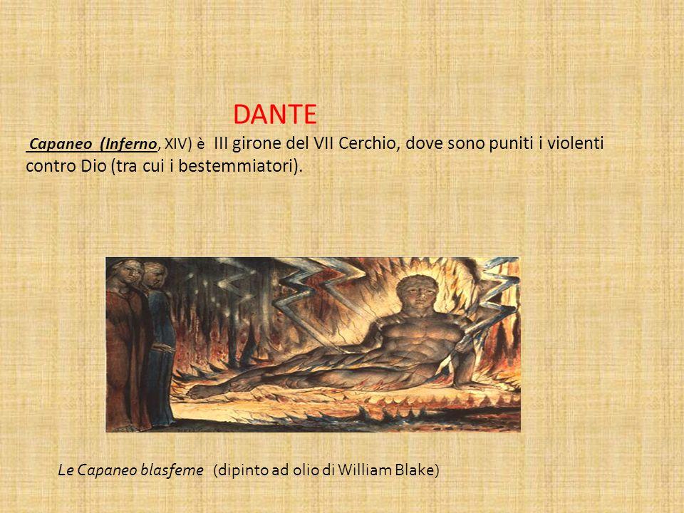 DANTE Capaneo (Inferno, XIV) è III girone del VII Cerchio, dove sono puniti i violenti contro Dio (tra cui i bestemmiatori).