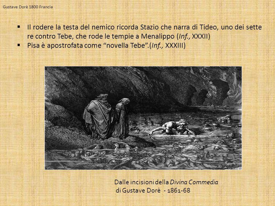 Pisa è apostrofata come novella Tebe .(Inf., XXXIII)