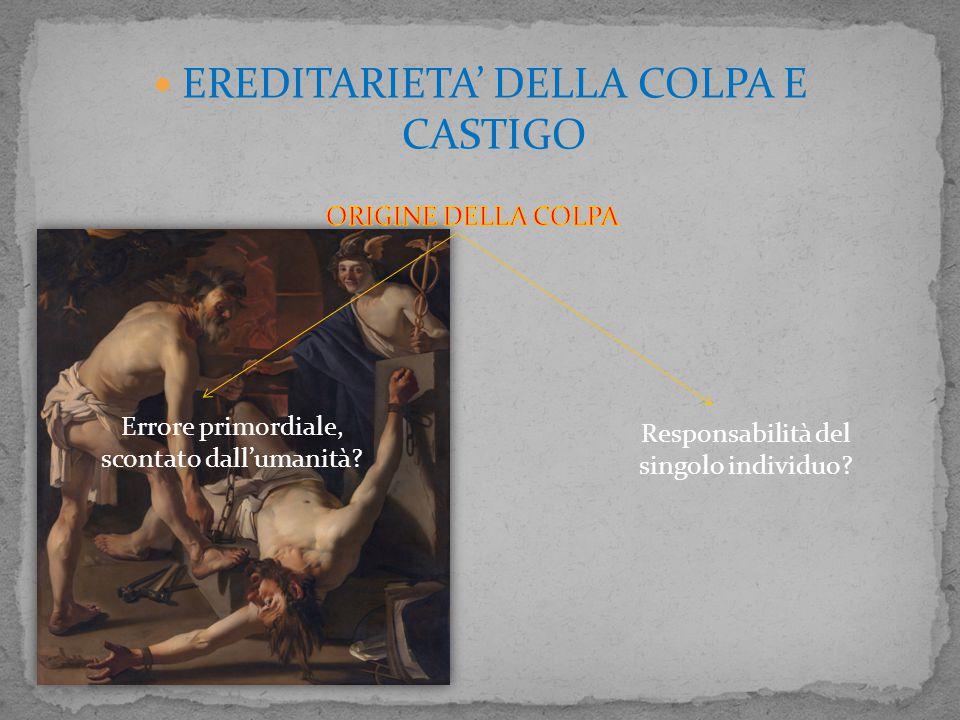 EREDITARIETA' DELLA COLPA E CASTIGO