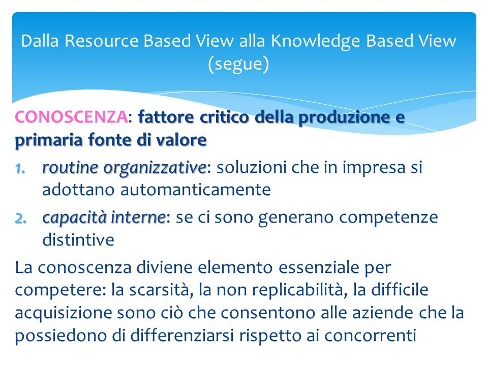 Dalla Resource Based View alla Knowledge Based View (segue)