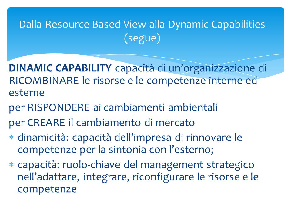 Dalla Resource Based View alla Dynamic Capabilities (segue)
