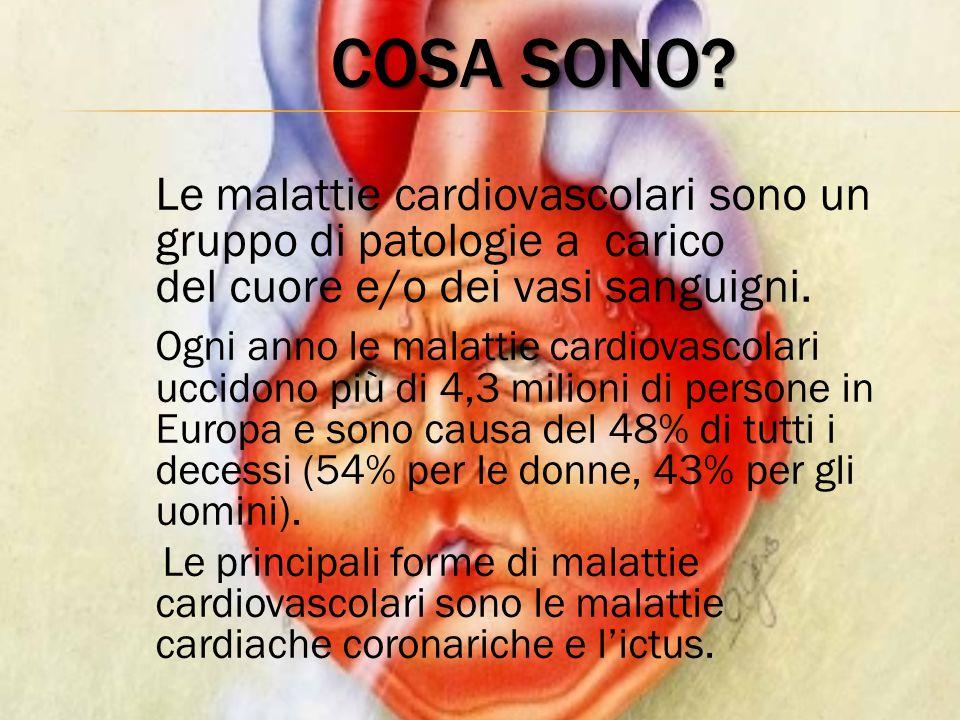 Cosa sono Le malattie cardiovascolari sono un gruppo di patologie a carico del cuore e/o dei vasi sanguigni.
