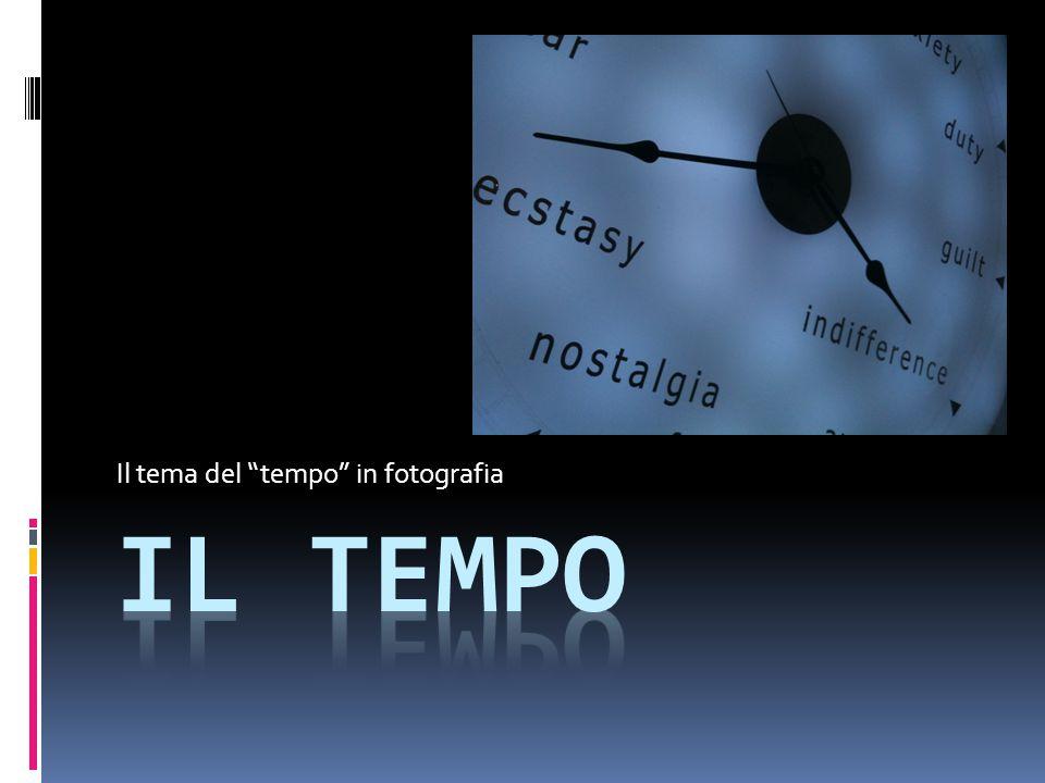 Il tema del tempo in fotografia