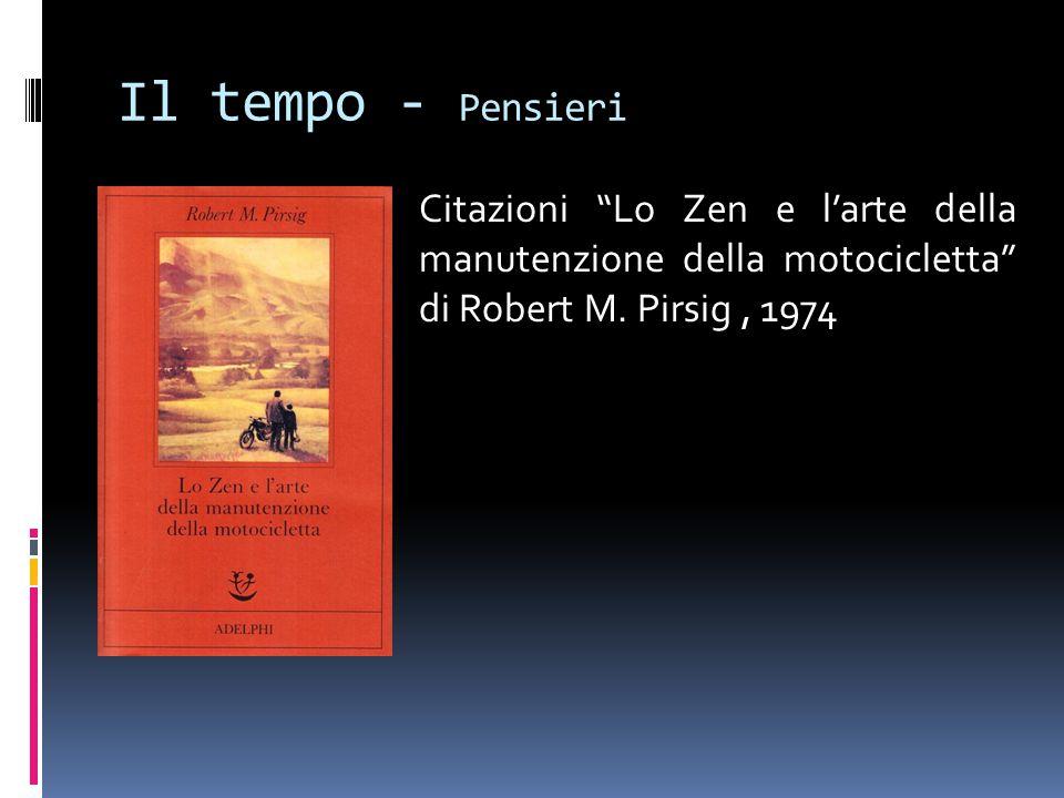 Il tempo - Pensieri Citazioni Lo Zen e l'arte della manutenzione della motocicletta di Robert M.