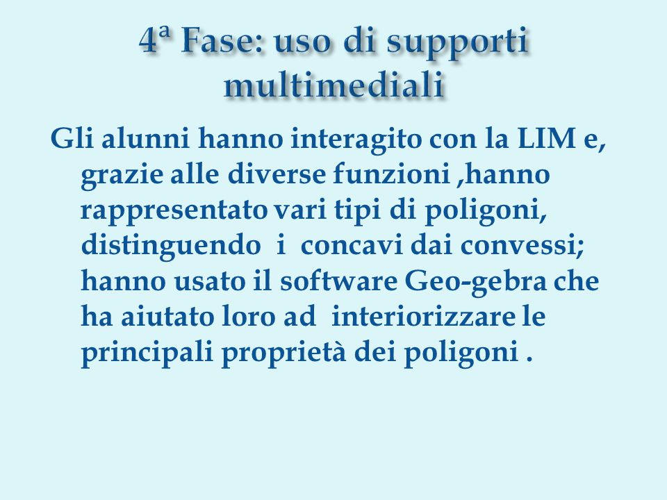4ᵃ Fase: uso di supporti multimediali