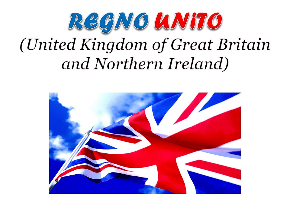 REGNO UNiTO (United Kingdom of Great Britain and Northern Ireland)