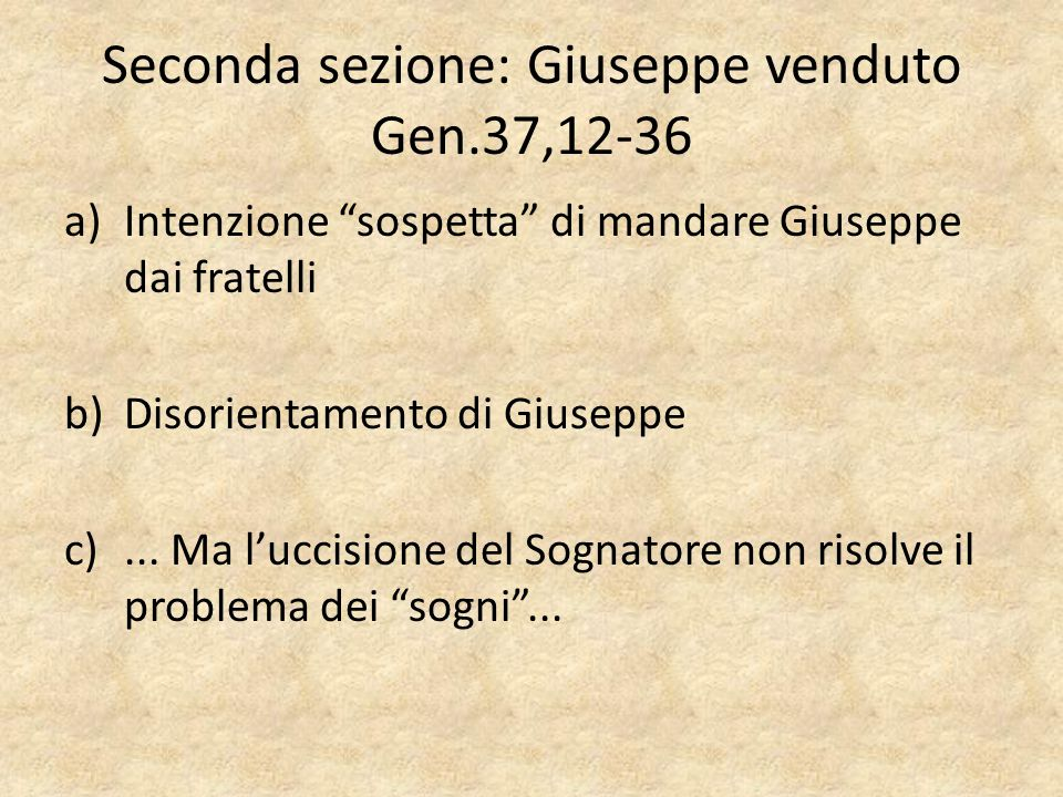 Seconda sezione: Giuseppe venduto Gen.37,12-36