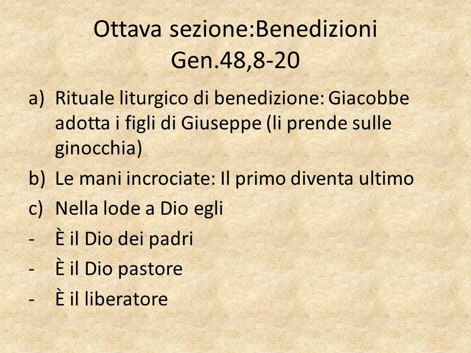 Ottava sezione:Benedizioni Gen.48,8-20