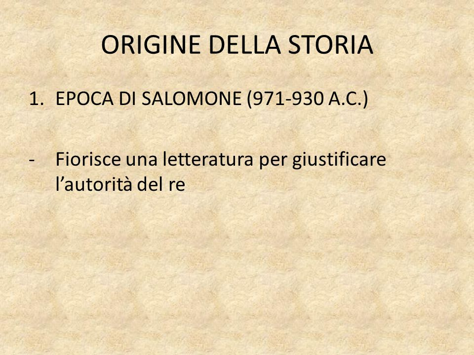 ORIGINE DELLA STORIA EPOCA DI SALOMONE (971-930 A.C.)