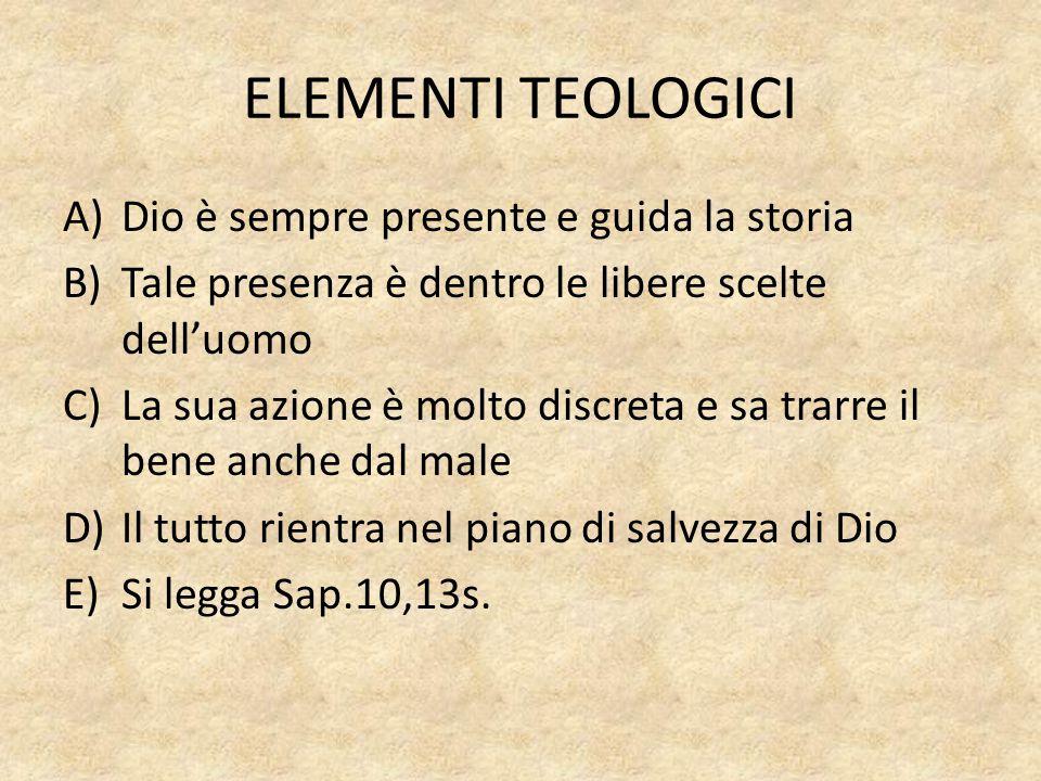 ELEMENTI TEOLOGICI Dio è sempre presente e guida la storia