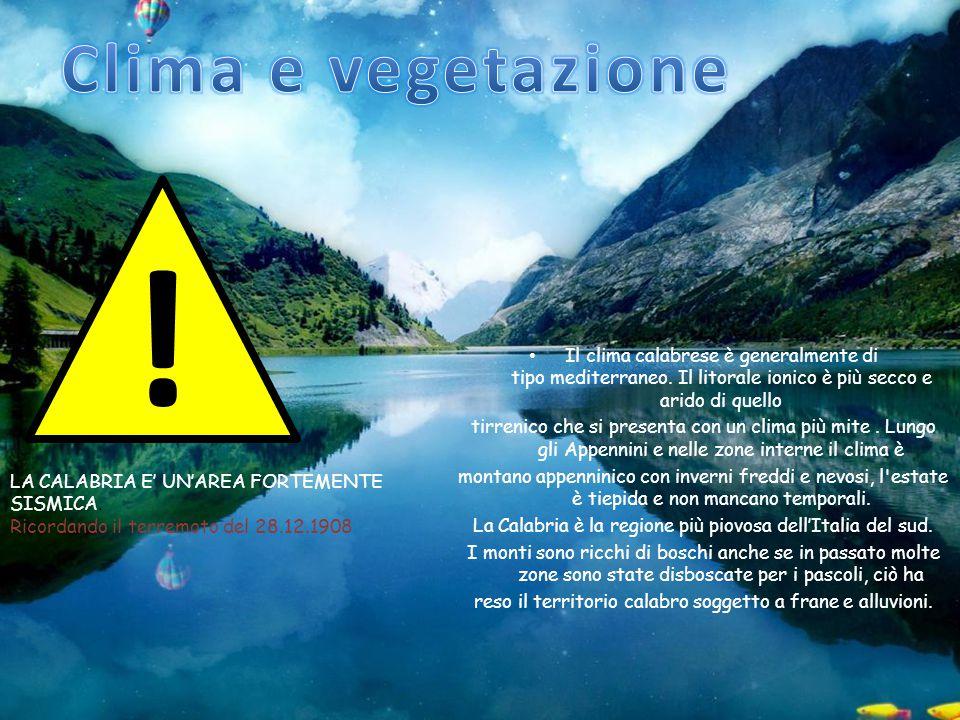 Clima e vegetazione ! Il clima calabrese è generalmente di tipo mediterraneo. Il litorale ionico è più secco e arido di quello.