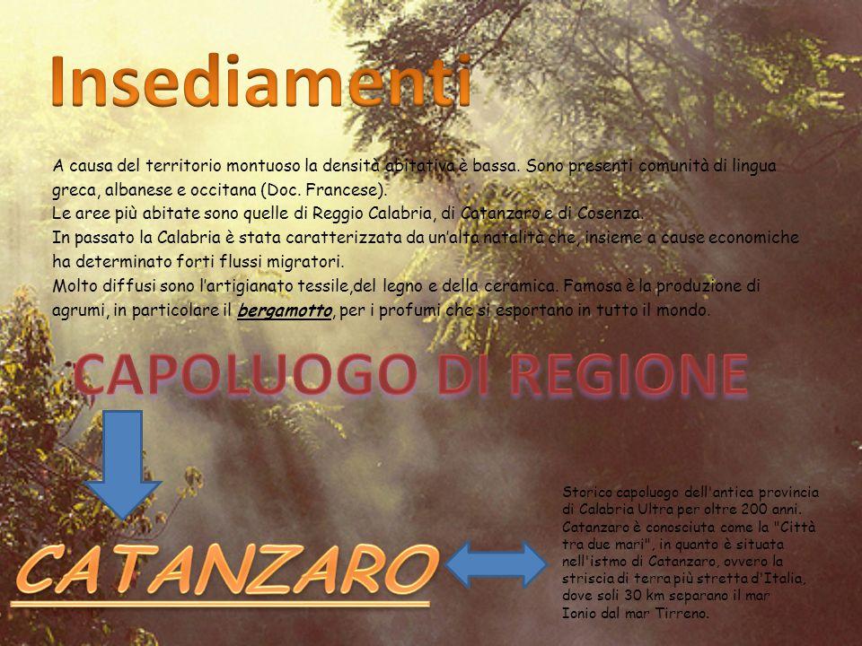 Insediamenti CAPOLUOGO DI REGIONE CATANZARO