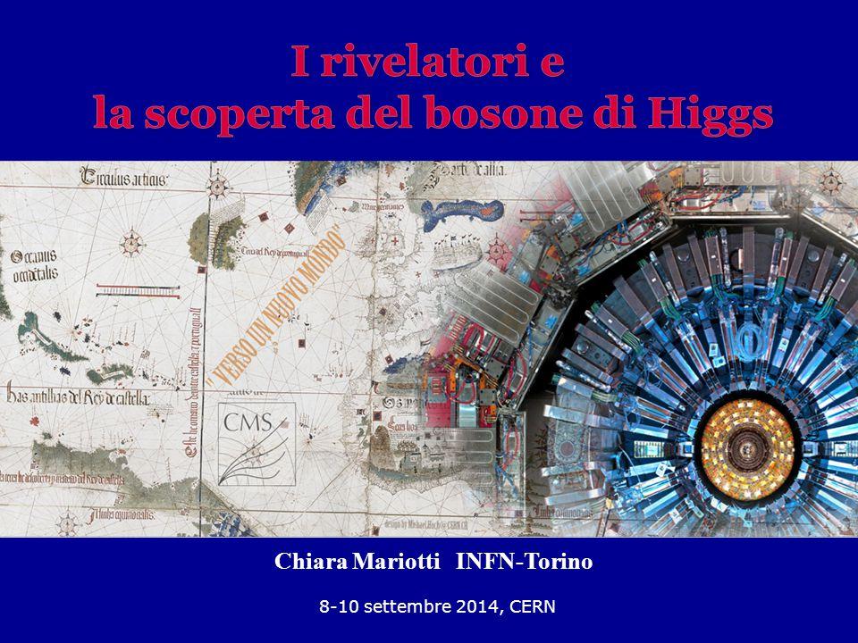 la scoperta del bosone di Higgs Chiara Mariotti INFN-Torino