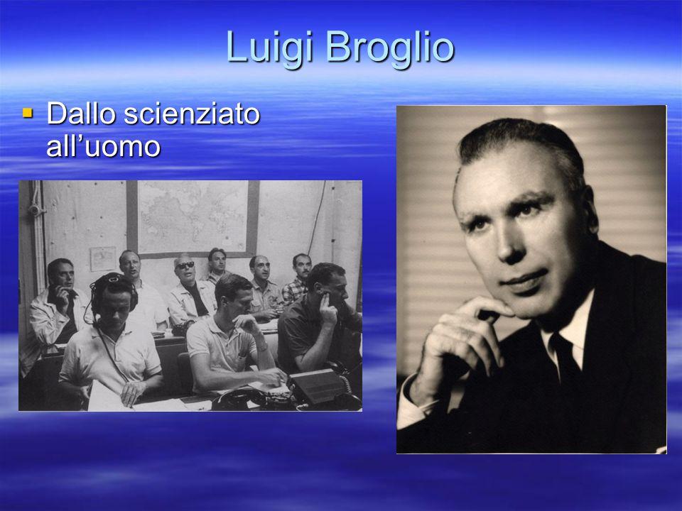 Luigi Broglio Dallo scienziato all'uomo