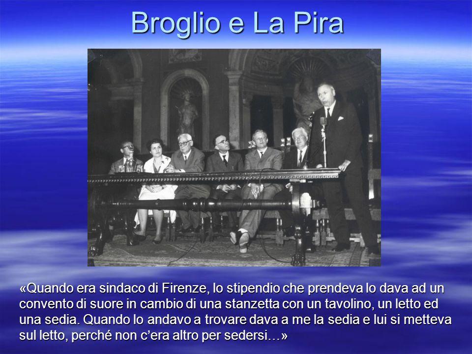 Broglio e La Pira La Pira e Broglio nel Salone dei Cinquecento in Palazzo Vecchio. Broglio descrive La Pira come «sindaco di Firenze e uomo santo»