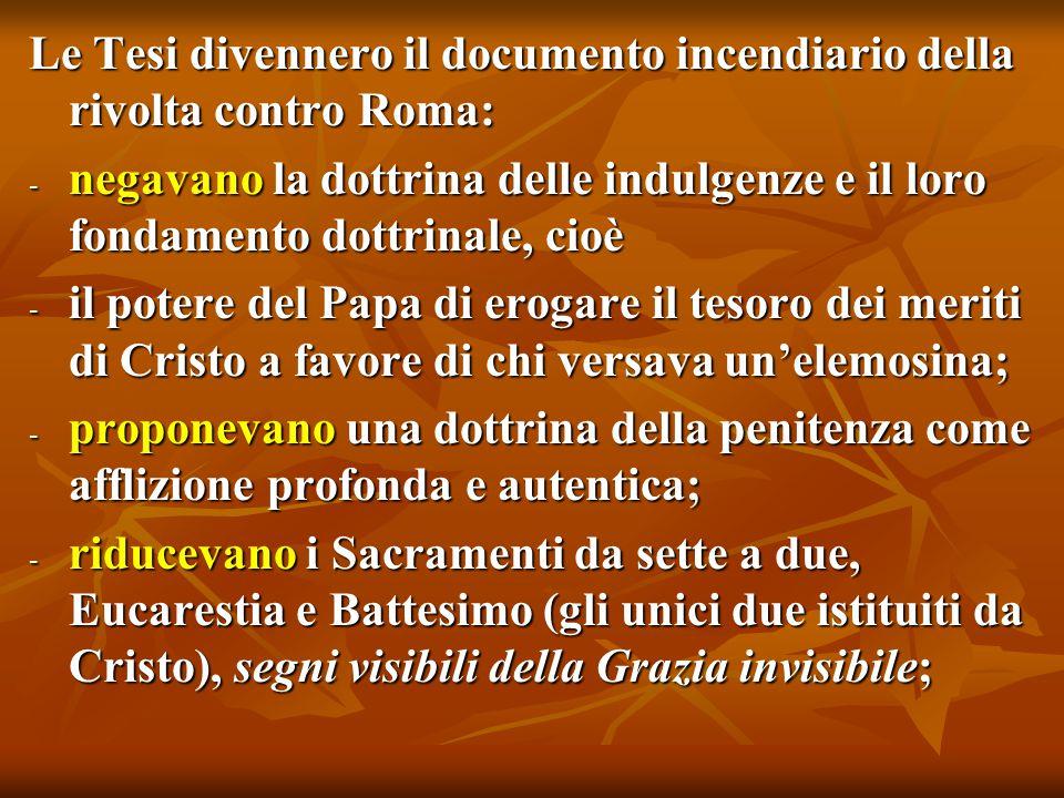 Le Tesi divennero il documento incendiario della rivolta contro Roma: