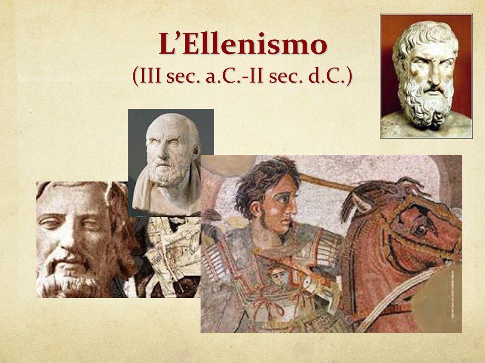 L'Ellenismo (III sec. a.C.-II sec. d.C.)