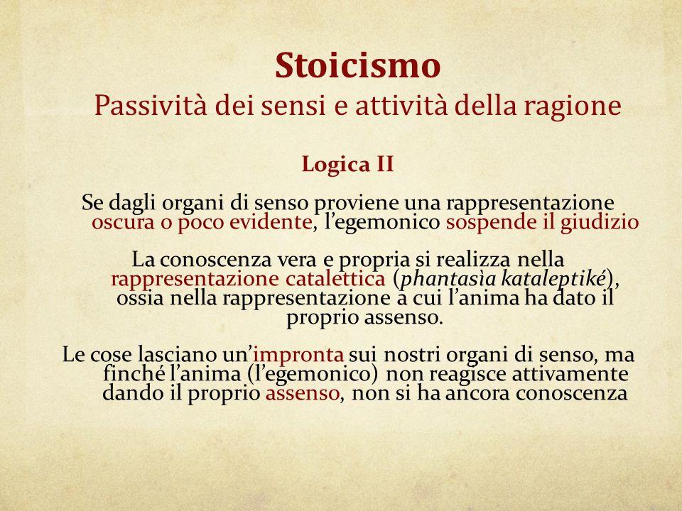 Stoicismo Passività dei sensi e attività della ragione