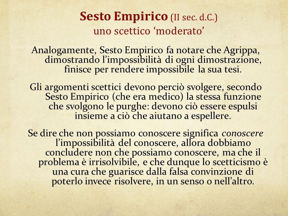 Sesto Empirico (II sec. d.C.) uno scettico 'moderato'