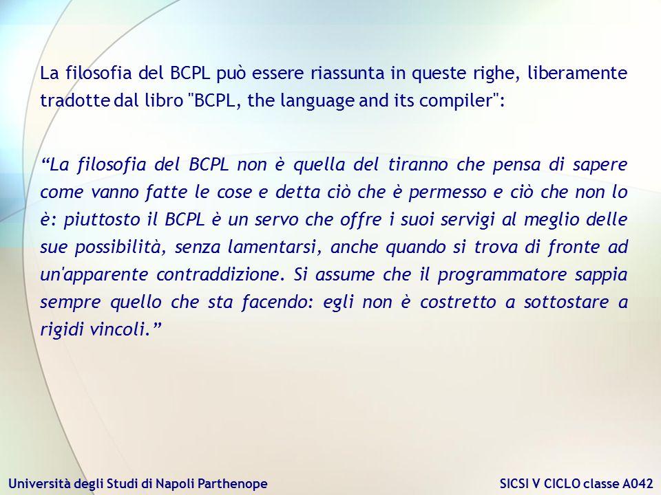 La filosofia del BCPL può essere riassunta in queste righe, liberamente tradotte dal libro BCPL, the language and its compiler :