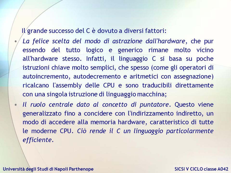 Il grande successo del C è dovuto a diversi fattori: