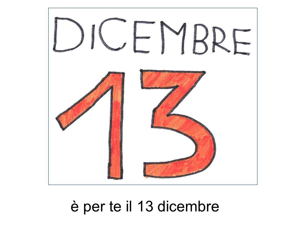 è per te il 13 dicembre