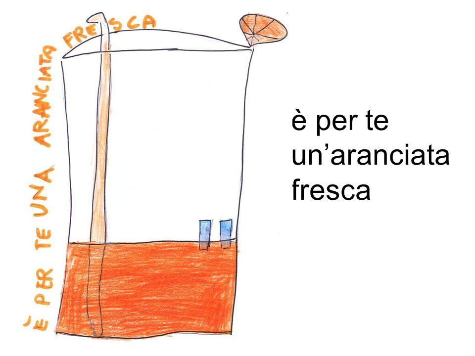 è per te un'aranciata fresca