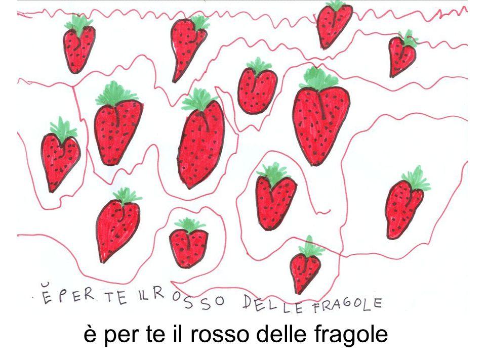 è per te il rosso delle fragole