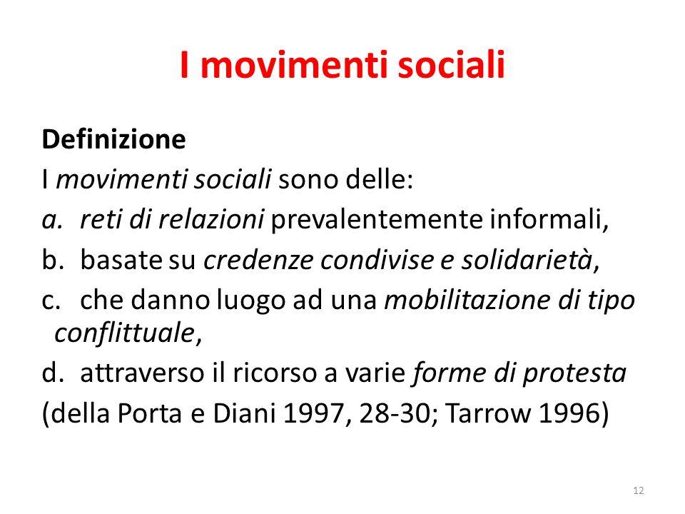 I movimenti sociali Definizione I movimenti sociali sono delle: