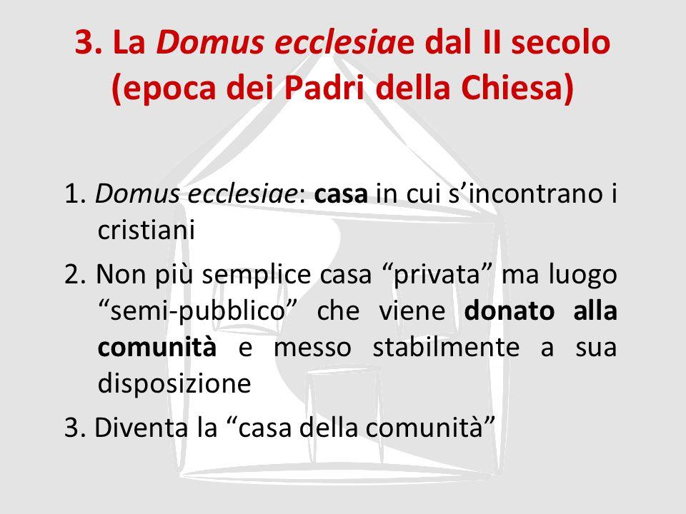 3. La Domus ecclesiae dal II secolo (epoca dei Padri della Chiesa)