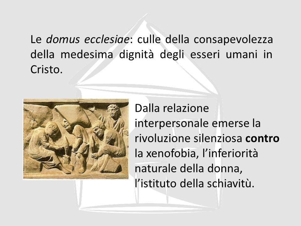 Le domus ecclesiae: culle della consapevolezza della medesima dignità degli esseri umani in Cristo.