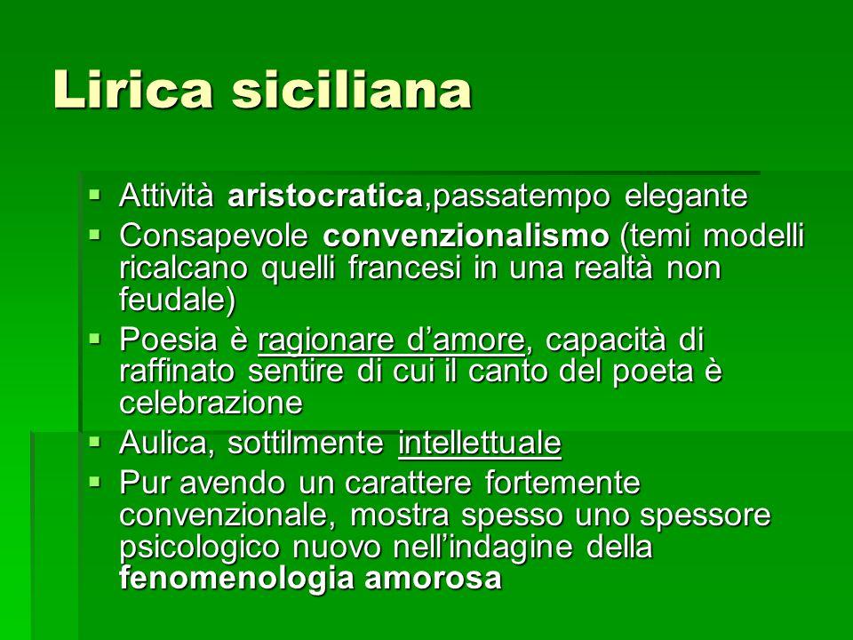 Lirica siciliana Attività aristocratica,passatempo elegante