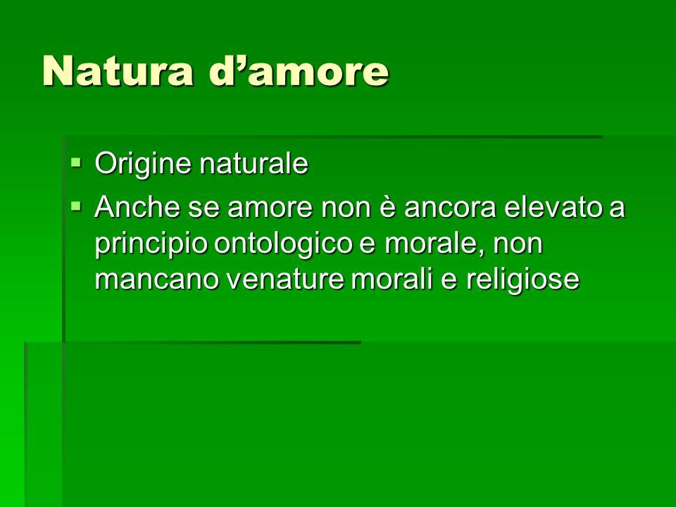 Natura d'amore Origine naturale