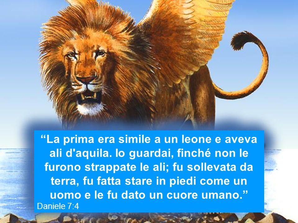 La prima era simile a un leone e aveva ali d aquila