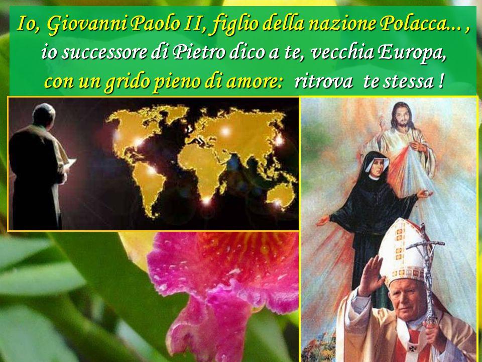 Io, Giovanni Paolo II, figlio della nazione Polacca... ,