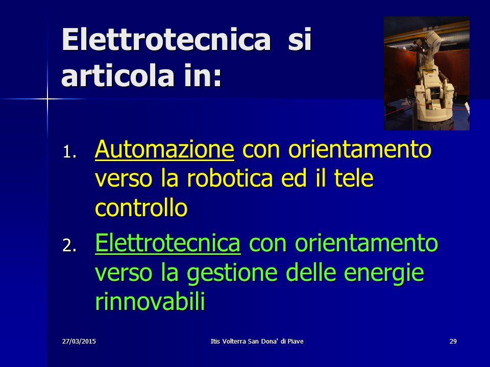 Elettrotecnica si articola in: