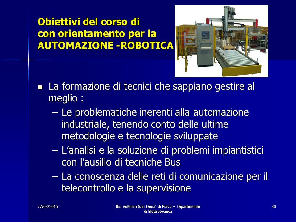 Obiettivi del corso di con orientamento per la AUTOMAZIONE -ROBOTICA