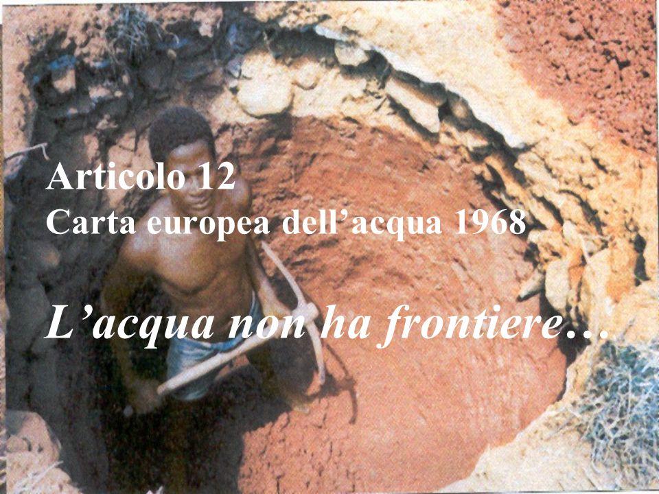 Articolo 12 Carta europea dell'acqua 1968 L'acqua non ha frontiere…