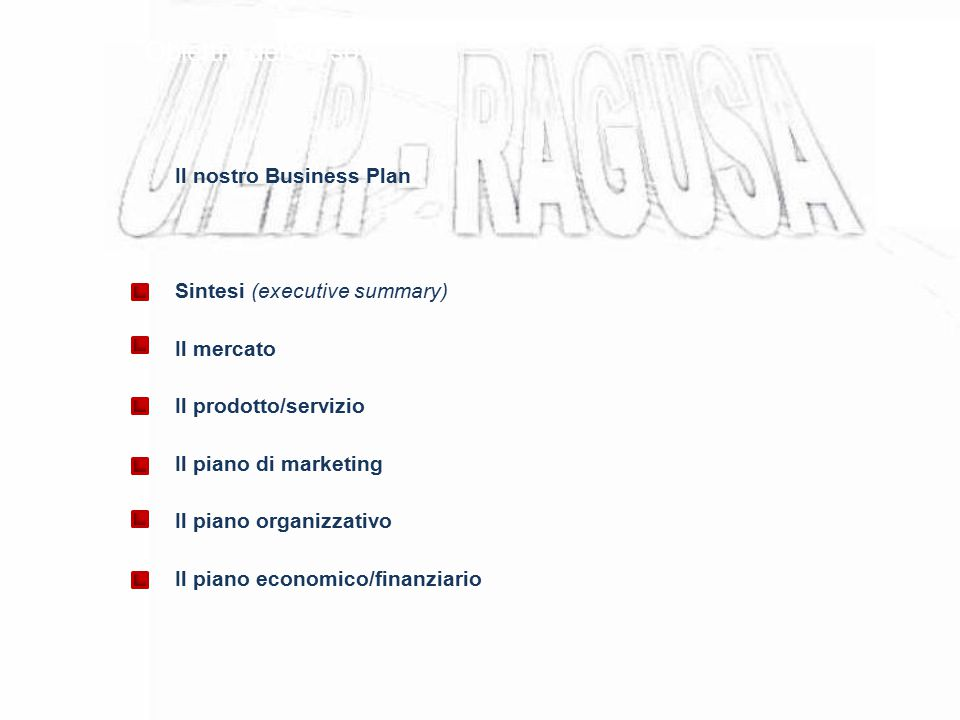 Obiettivi del corso Il nostro Business Plan