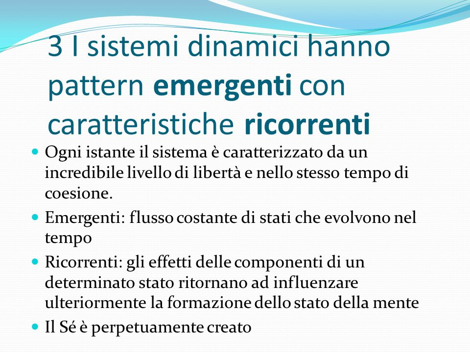 3 I sistemi dinamici hanno pattern emergenti con caratteristiche ricorrenti