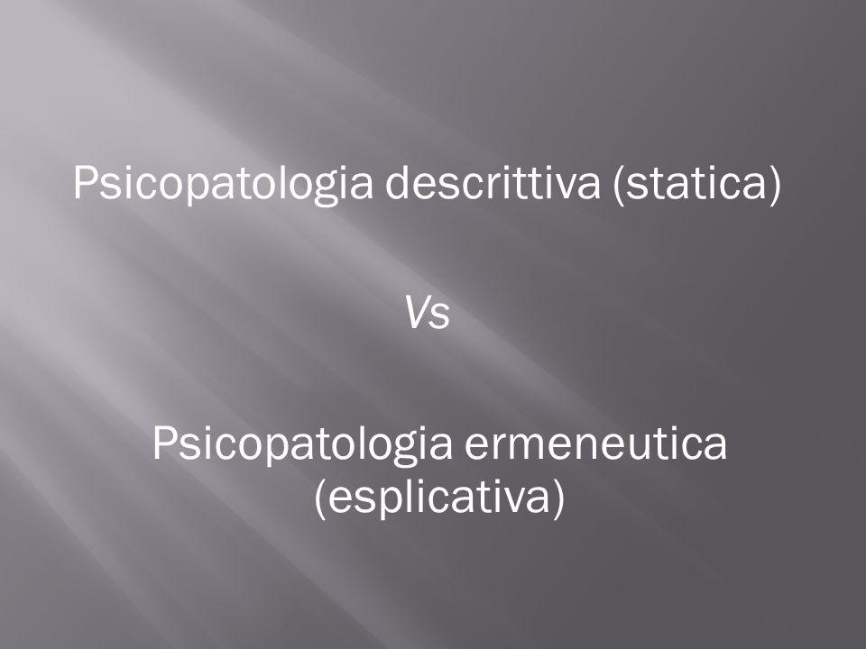 Psicopatologia descrittiva (statica) Vs