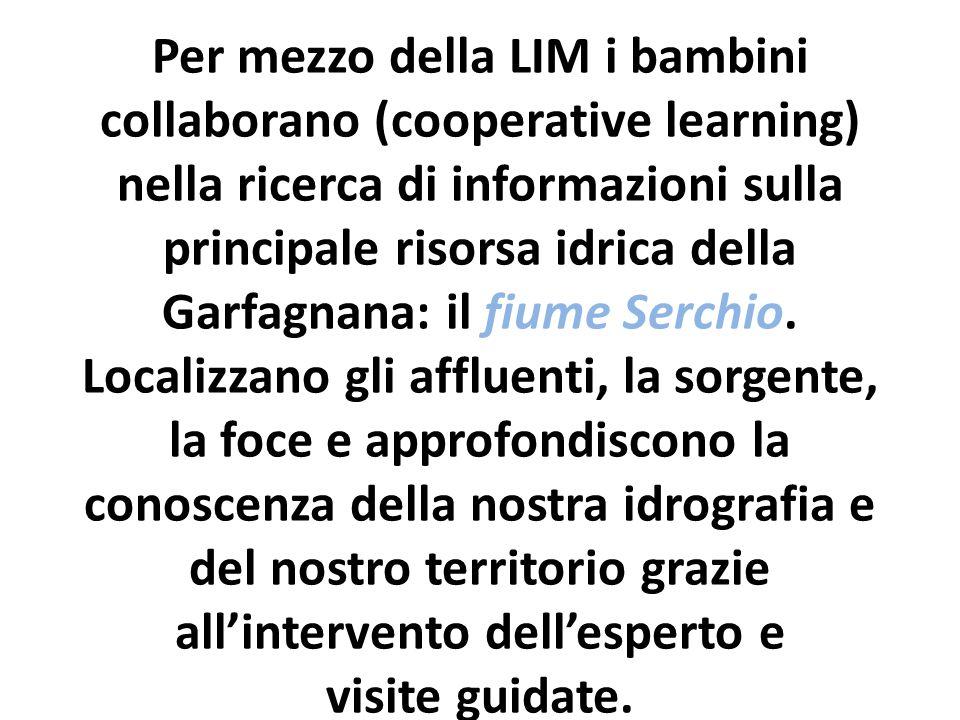 Per mezzo della LIM i bambini collaborano (cooperative learning) nella ricerca di informazioni sulla principale risorsa idrica della Garfagnana: il fiume Serchio.