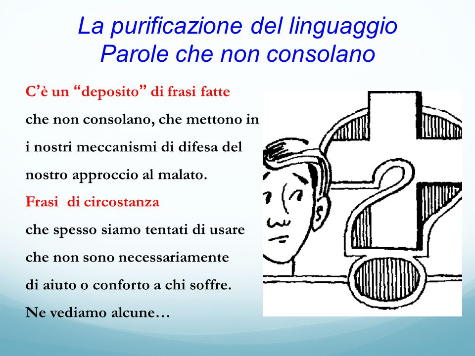 La purificazione del linguaggio Parole che non consolano