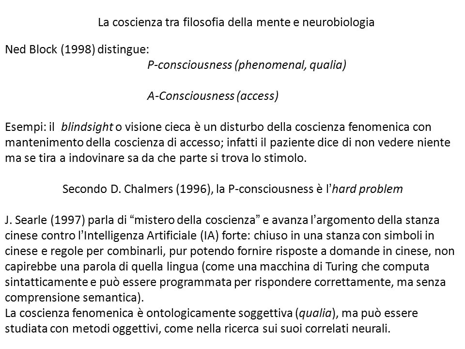 Secondo D. Chalmers (1996), la P-consciousness è l'hard problem