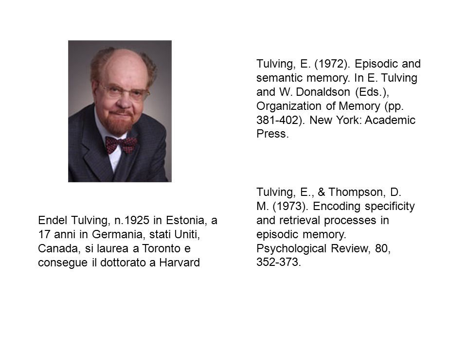 Tulving, E. (1972). Episodic and semantic memory. In E. Tulving and W